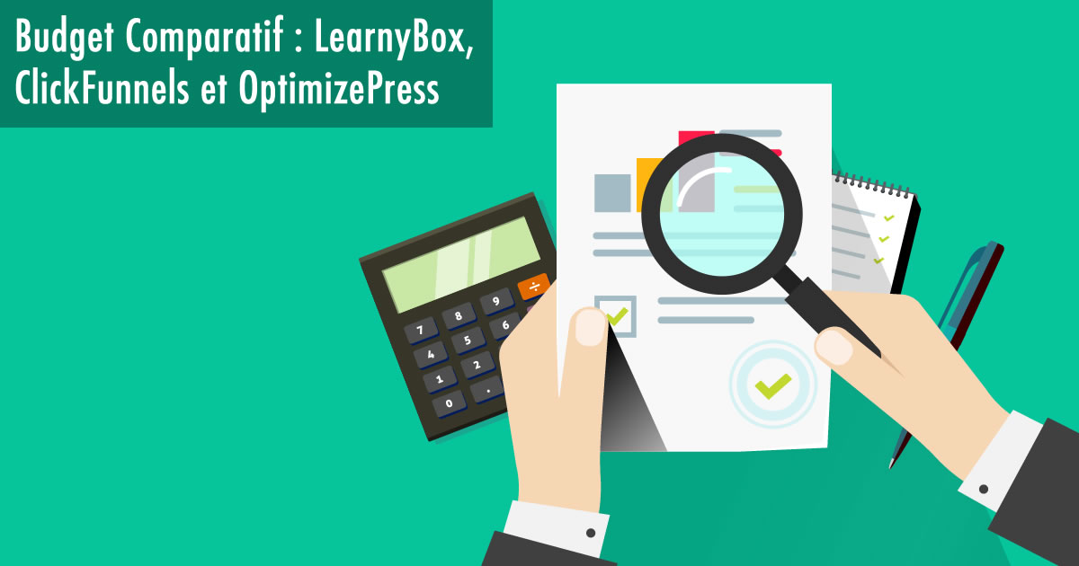 Budget comparatif entre Learnybox, Clickfunnels et Optimizepress