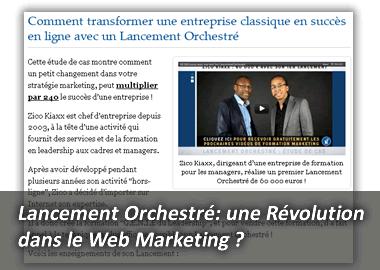 Lancement Orchestré: une Révolution dans le Web Marketing? Voici ce que j'en pense...