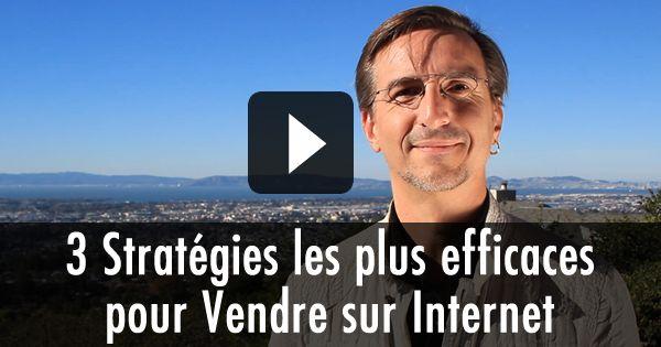 Les 3 Stratégies les plus efficaces pour Vendre par Internet